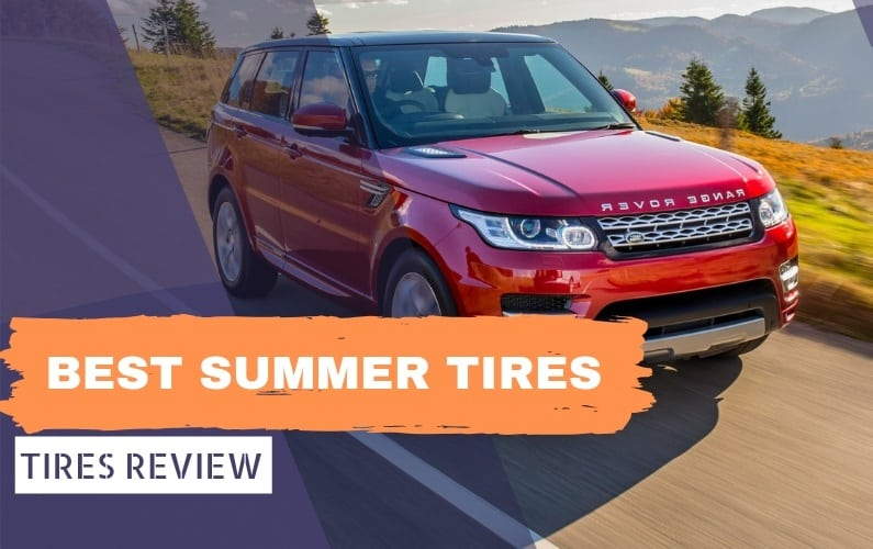 Best Summer Tires From High To Ultra Performance Tires For Hot