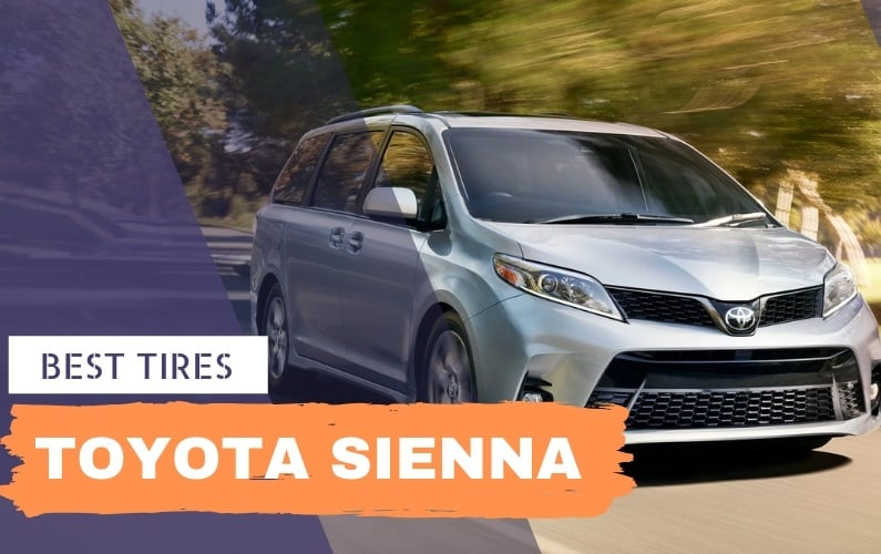 Best Tires for Toyota Sienna - Feature Image