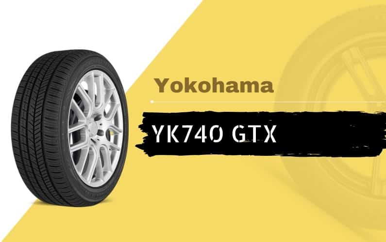 Yokohama YK740 GTX Review - Featured Image