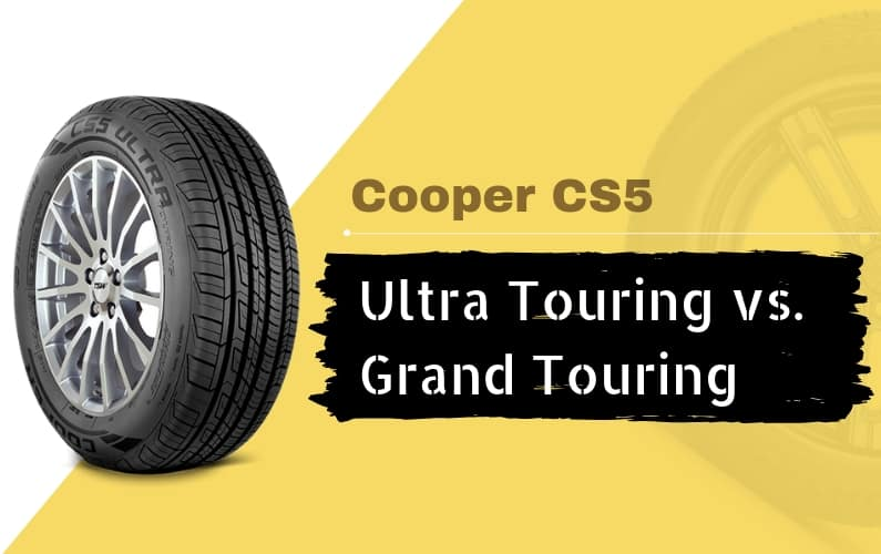 Cooper CS5 Review - Ultra Touring vs. Grand Touring - Featured Image