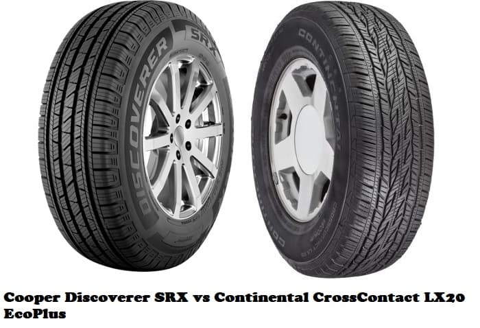 Cooper Discoverer SRX vs Continental CrossContact LX20 EcoPlus