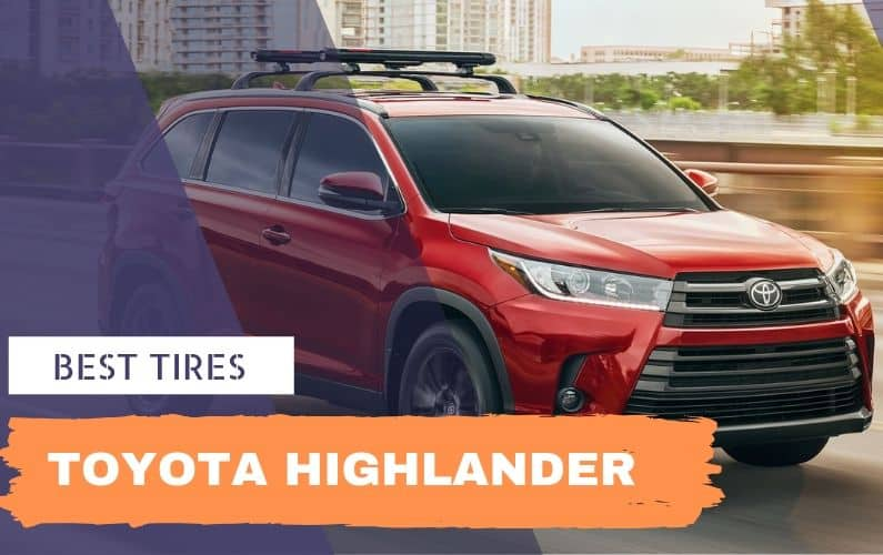 Best tires for Toyota Highlander - Feature Image