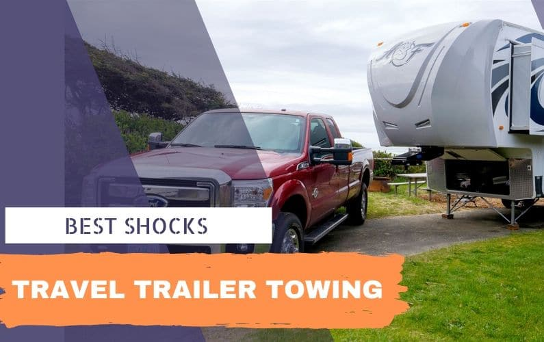 Best Shocks for Towing a Travel Trailer - Feature Image