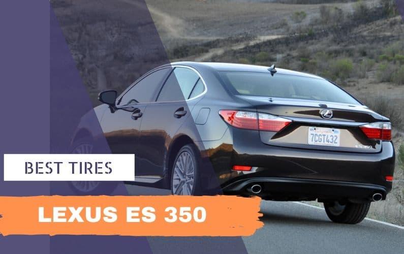 Best Tires for Lexus ES350 - Feature Image